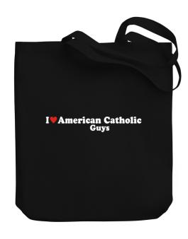 I Love American Catholic Guys Canvas Tote Bag