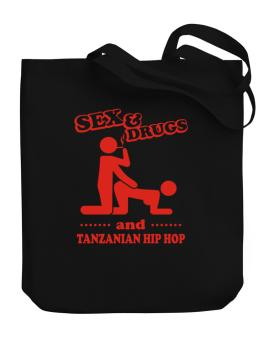 Sex & Drugs And Tanzanian Hip Hop Canvas Tote Bag