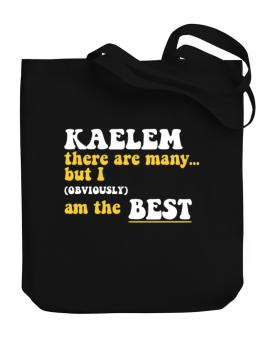 Kaelem There Are Many... But I (obviously) Am The Best Canvas Tote Bag
