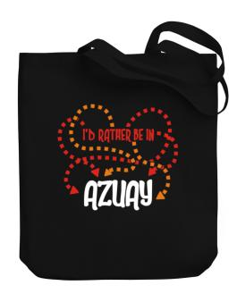 """"""" Id rather be in Azuay """" Canvas Tote Bag"""