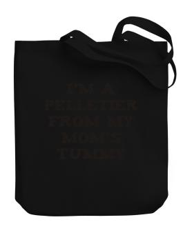 Im A Pelletier From My Moms Tummy Canvas Tote Bag