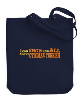 I Can Show You All About Ottoman Turkish Canvas Tote Bag