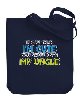 You should see my uncle Canvas Tote Bag