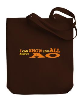 I Can Show You All About Ao Canvas Tote Bag