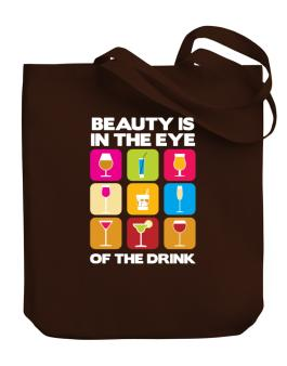 Beauty Is In The Eye Of The Drink Canvas Tote Bag