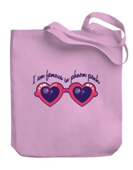 I Am Famous In Phnom Penh Canvas Tote Bag