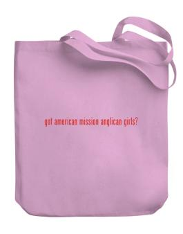 Got American Mission Anglican Girls? Canvas Tote Bag