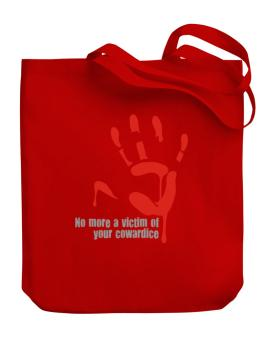 No More A Victim Of Your Cowardice Canvas Tote Bag