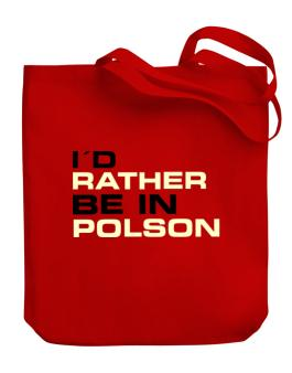 """ Id rather be in Polson "" Canvas Tote Bag"