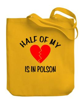 """ The other half of my heart is in Polson "" Canvas Tote Bag"