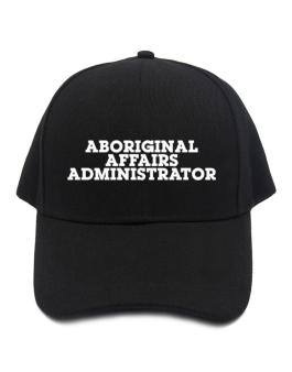 Aboriginal Affairs Administrator Baseball Cap