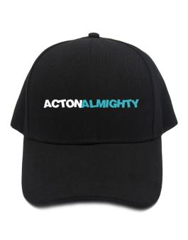 Acton Almighty Baseball Cap