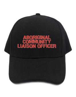 Aboriginal Community Liaison Officer Baseball Cap