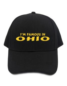 I Am Famous Ohio Baseball Cap