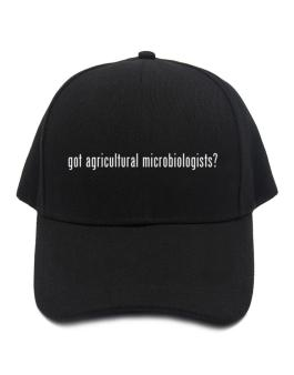 Got Agricultural Microbiologists? Baseball Cap