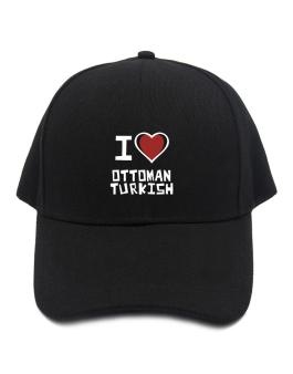 I Love Ottoman Turkish Baseball Cap