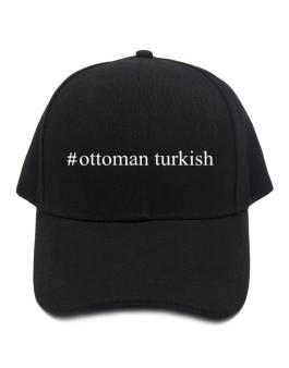#Ottoman Turkish - Hashtag Baseball Cap