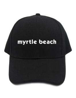 """ Myrtle Beach word "" Baseball Cap"
