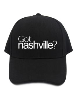 Got Nashville? Baseball Cap