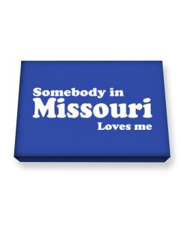 somebody In Missouri Loves Me Canvas square