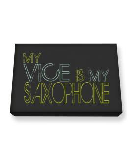 My Vice Is My Saxophone Canvas square