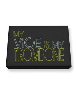 My Vice Is My Trombone Canvas square