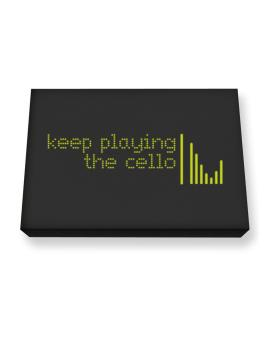 Keep Playing The Cello Canvas square