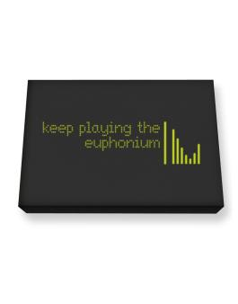 Keep Playing The Euphonium Canvas square