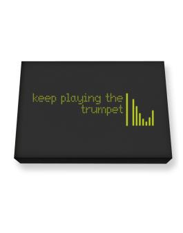 Keep Playing The Trumpet Canvas square