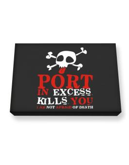 Port In Excess Kills You - I Am Not Afraid Of Death Canvas square