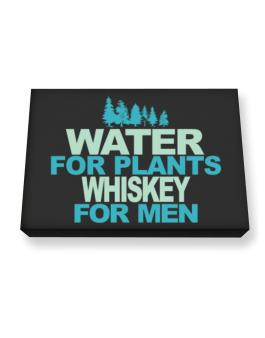 Water For Plants, Whiskey For Men Canvas square