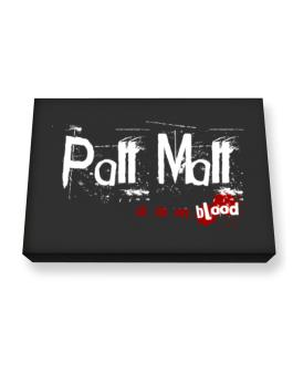 Pall Mall Is In My Blood Canvas square