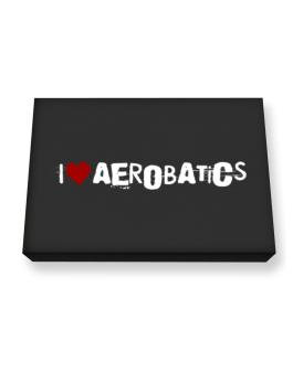 Aerobatics I Love Aerobatics Urban Style Canvas square