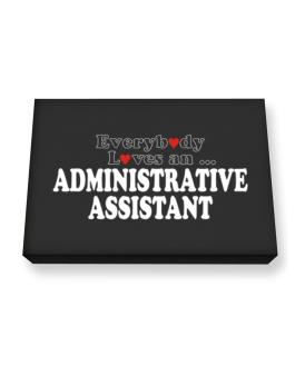 Everybody Loves An Administrative Assistant Canvas square