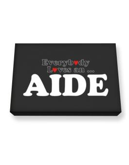 Everybody Loves An Aide Canvas square