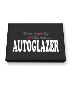Everybody Loves An Autoglazer Canvas square