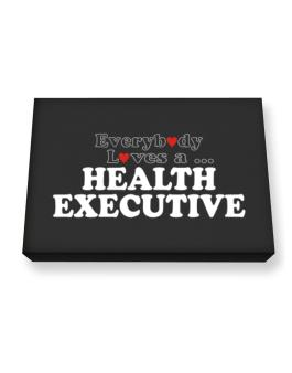 Everybody Loves A Health Executive Canvas square