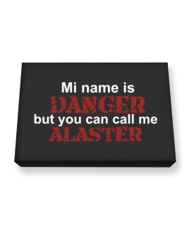 My Name Is Danger But You Can Call Me Alaster Canvas square