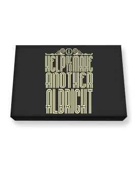 Help Me To Make Another Albright Canvas square