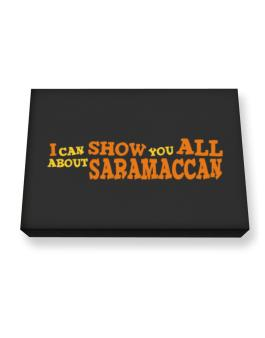 I Can Show You All About Saramaccan Canvas square