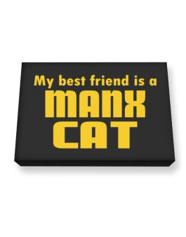 My Best Friend Is A Manx Canvas square