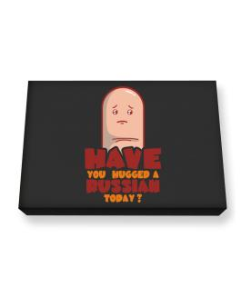 Have You Hugged A Russian Today? Canvas square