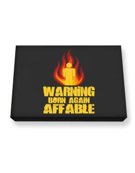 Warning - Born Again Affable Canvas square