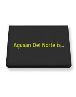 Agusan Del Norte Is Canvas square