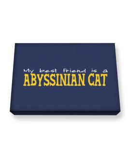 My Best Friend Is An Abyssinian Canvas square