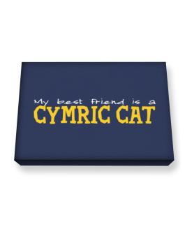 My Best Friend Is A Cymric Canvas square