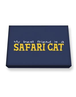 My Best Friend Is A Safari Canvas square