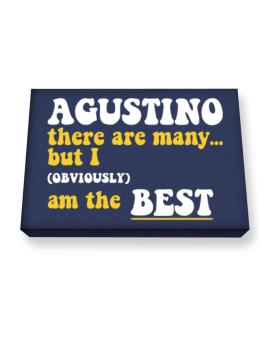 Agustino There Are Many... But I (obviously) Am The Best Canvas square