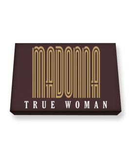 Madonna True Woman Canvas square