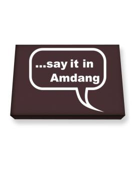 Say It In Amdang Canvas square